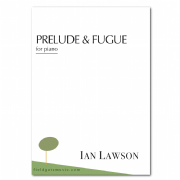 Prelude and Fugue (solo piano) IAN LAWSON